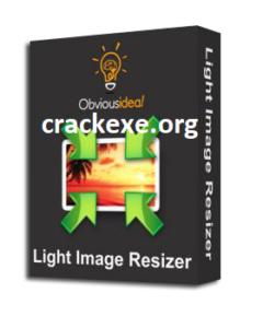 Light Image Resizer 6.0.7.0 Crack + Serial Key Full Download [2021]